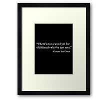 There's not a word yet.... Framed Print
