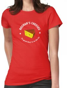 Roshans Cheeses (White text) Womens Fitted T-Shirt