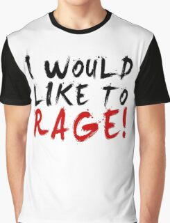 I WOULD LIKE TO RAGE!!! - Grog Strongjaw Graphic T-Shirt