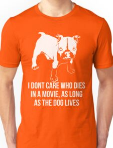 I Dont Care Who Dies In A Movie As Long As The Dog Lives T-Shirt