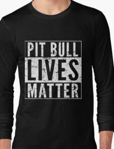 Pit Bull Lives Matter Long Sleeve T-Shirt