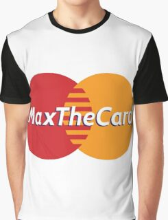 Mastercard Logo Spoof - Max The Card ! Graphic T-Shirt