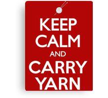 Keep Calm and Carry Yarn Knitting T Shirt Canvas Print