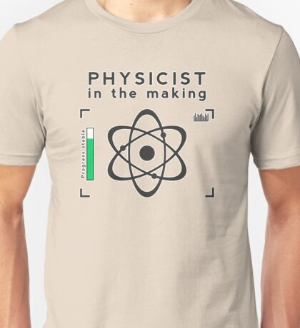 Physicist in the making Unisex T-Shirt