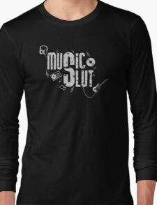 Music Slut Long Sleeve T-Shirt