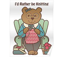 Rather Be Knitting, Bear Poster
