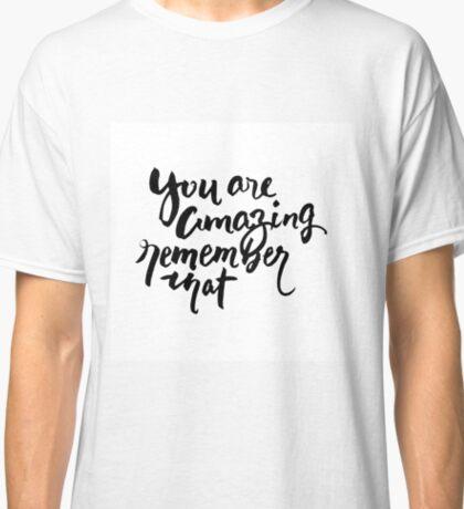 You are Amazing Brush Writing Classic T-Shirt