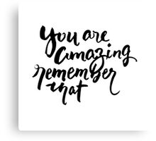 You are Amazing Brush Writing Canvas Print