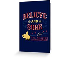 Believe and Soar! Greeting Card