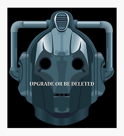 Doctor Who Cyberman - Upgrade or be Deleted Photographic Print