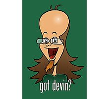 Got Devin? Photographic Print