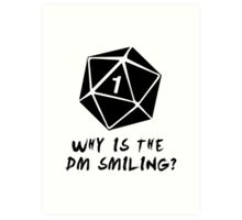 Why Is The DM Smiling? Dungeons & Dragons Art Print