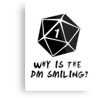 Why Is The DM Smiling? Dungeons & Dragons Metal Print