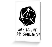 Why Is The DM Smiling? Dungeons & Dragons Greeting Card