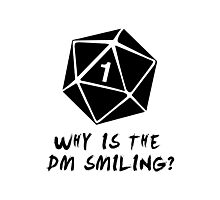 Why Is The DM Smiling? Dungeons & Dragons Photographic Print
