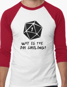 Why Is The DM Smiling? Dungeons & Dragons Men's Baseball ¾ T-Shirt