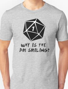 Why Is The DM Smiling? Dungeons & Dragons Unisex T-Shirt