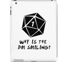 Why Is The DM Smiling? Dungeons & Dragons iPad Case/Skin