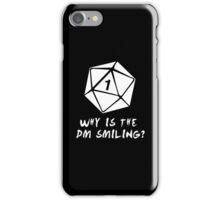 Why Is The DM Smiling? Dungeons & Dragons (White) iPhone Case/Skin