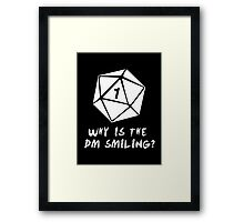 Why Is The DM Smiling? Dungeons & Dragons (White) Framed Print