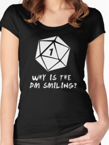 Why Is The DM Smiling? Dungeons & Dragons (White) Women's Fitted Scoop T-Shirt