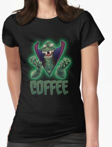 Ziltoid Needs COFFEE Womens Fitted T-Shirt
