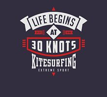 Life begins at 30 knots kitesurfing Unisex T-Shirt