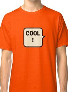 COOL! Classic T-Shirt