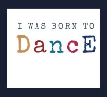 I was born to dance One Piece - Short Sleeve