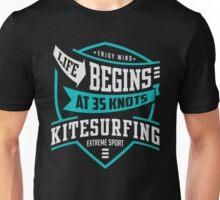 Life begins at 35 knots kitesurfing Unisex T-Shirt