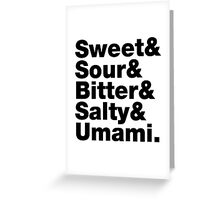 Five Basic Tastes (Sweet & Sour & Bitter & Salty & Umami.) Greeting Card