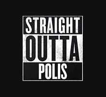 Straight Outta Polis Unisex T-Shirt
