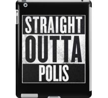 Straight Outta Polis iPad Case/Skin