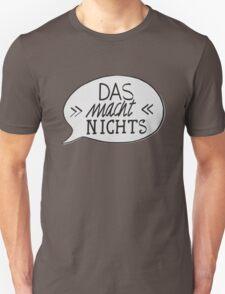 DAS MACH NICHTS! Unisex T-Shirt