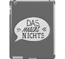 DAS MACH NICHTS! iPad Case/Skin