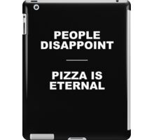 Pizza is eternal iPad Case/Skin