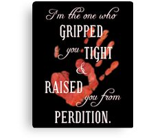Supernatural - I'm the One Who Gripped You Tight Canvas Print