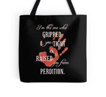 Supernatural - I'm the One Who Gripped You Tight Tote Bag