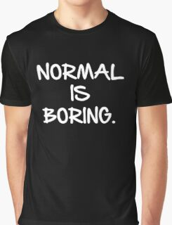 Normal is Boring Graphic T-Shirt