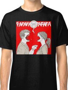 PSYCHO KILLER : FAFAFAFAFAFAFAFA Classic T-Shirt