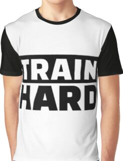 Train Hard Quote Motivation Graphic T-Shirt