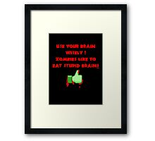 Zombies like stupid brains Framed Print