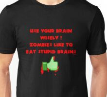 Zombies like stupid brains Unisex T-Shirt