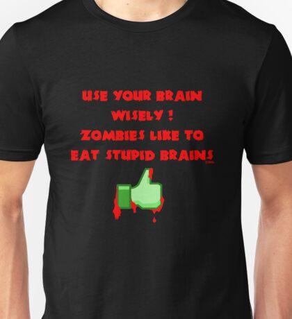 Zombies like stupid brains Unisex T-Shirt