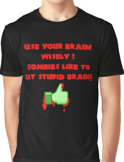 Zombies like stupid brains Graphic T-Shirt