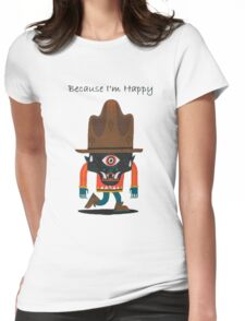 Because i'm happy Womens Fitted T-Shirt