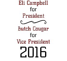 Vote For Eli & Butch - Unofficial Advertising Photographic Print