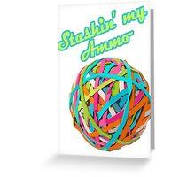Ammo Stash Rubberband Ball Funnies Greeting Card