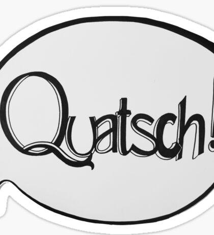 QUATSCH! Sticker