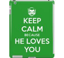He loves you.  iPad Case/Skin